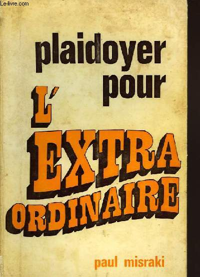 PLAIDOYER POUR L'EXTRAORDINAIRE