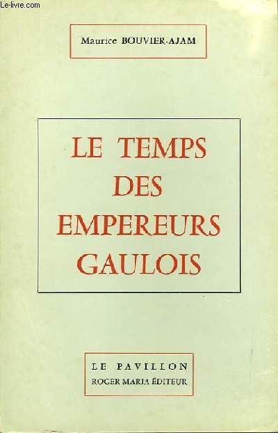 LE TEMPS DES EMPEREURS GAULOIS