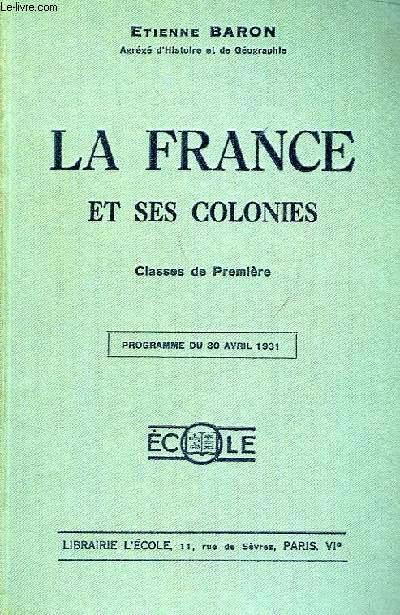 LA FRANCE ET SES COLONIES, CLASSES DE 1re
