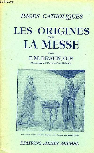 PAGES CATHOLIQUES, LES ORIGINES DE LA MESSE