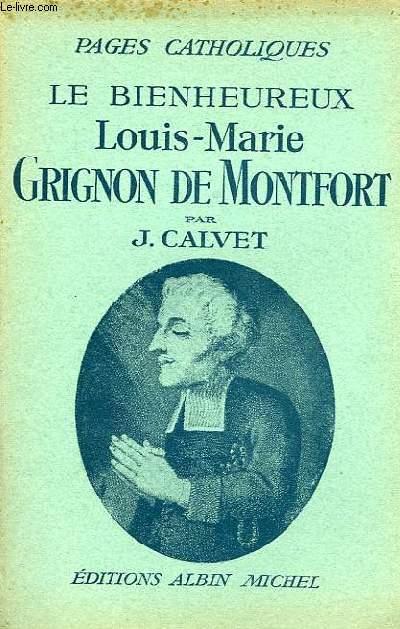 PAGES CATHOLIQUES, LE BIENHEUREUX LOUIS-MARIE GRIGNON DE MONTFORT