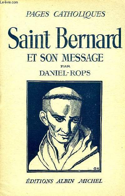 PAGES CATHOLIQUES, SAINT BERNARD ET SON MESSAGE