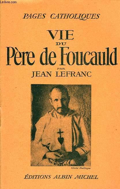 PAGES CATHOLIQUES, VIE DU PERE DE FOUCAULD