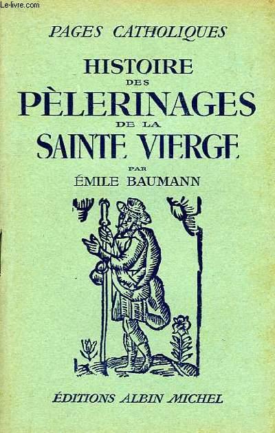 PAGES CATHOLIQUES, HISTOIRE DES PELERINAGES DE LA SAINTE VIERGE