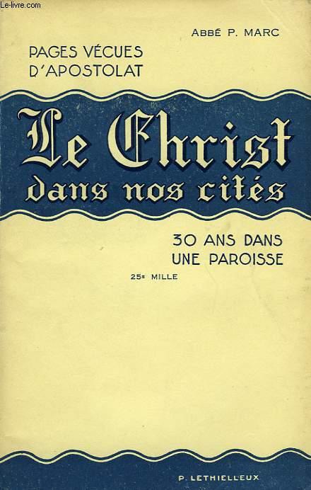 LE CHRIST DANS NOS CITES, TRENTE ANS DANS UNE PAROISSE