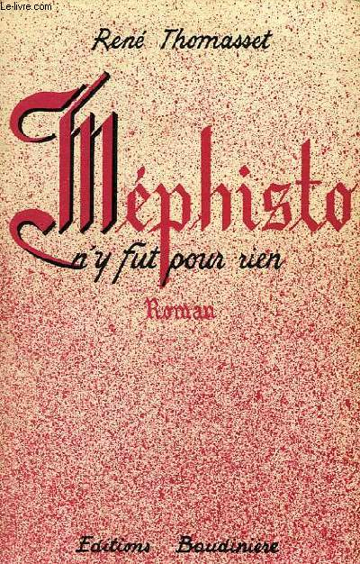 MEPHISTO N'Y FUT POUR RIEN, ROMAN