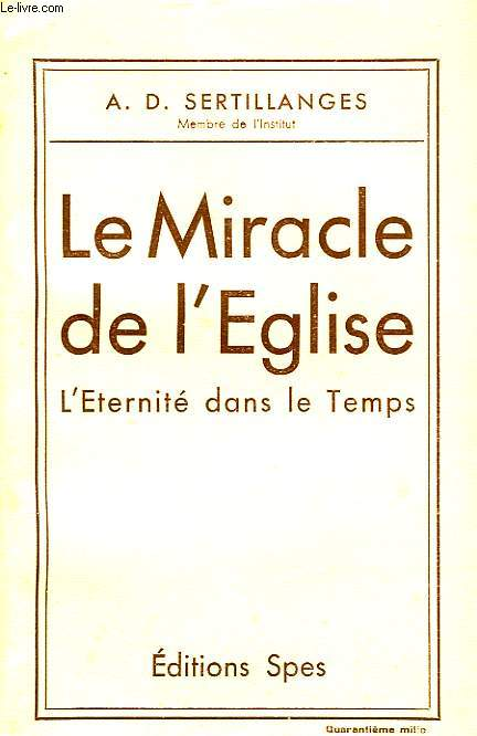 LE MIRACLE DE L'EGLISE, L'ETERNITE DANS LE TEMPS