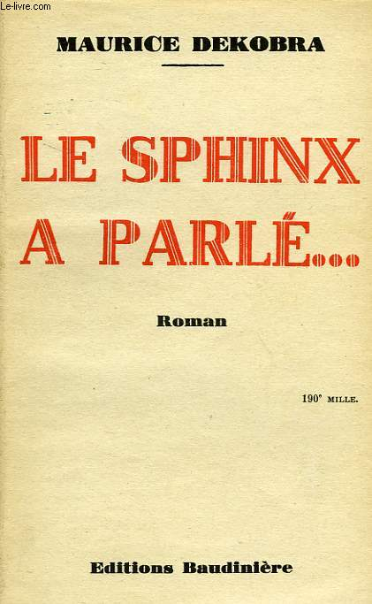 LE SPHINX A PARLE...