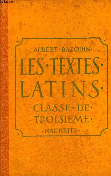 LES TEXTES LATINS, CLASSE DE 3e