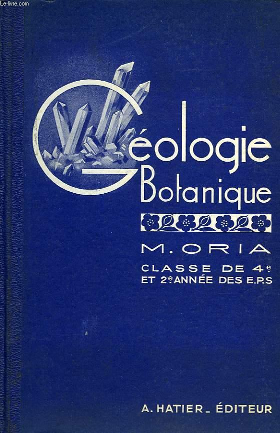 GEOLOGIE BOTANIQUE, CLASSE DE 4e ET 2e ANNEE DES EPS ET DES ECOLES PRATIQUES