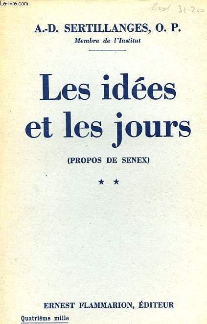 LES IDEES ET LES JOURS (PROPOS DE SENEX), TOME II