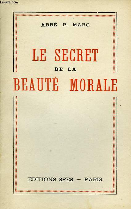 LE SECRET DE LA BEAUTE MORALE