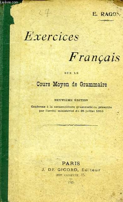 EXERCICES FRANCAIS, SUR LE COURS MOYEN DE GRAMMAIRE