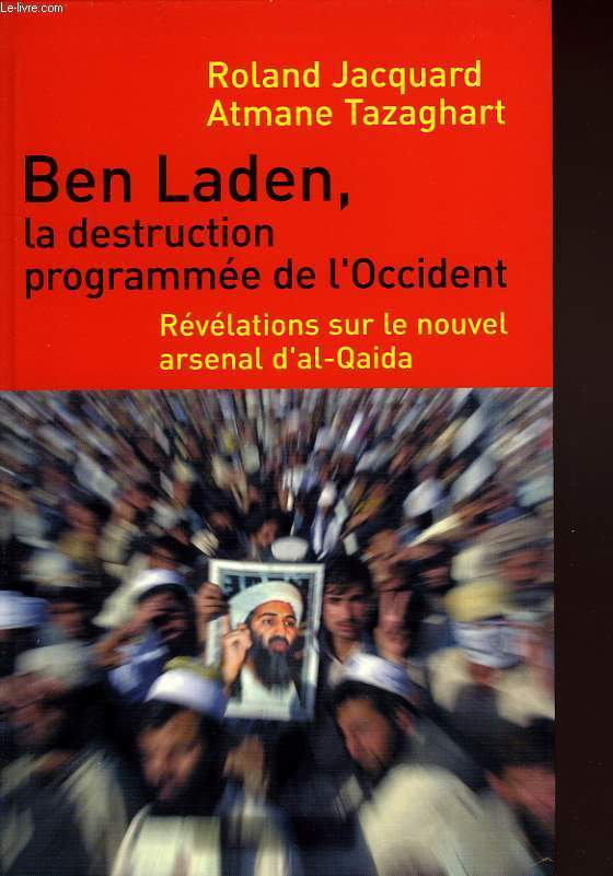BEN LADEN, LA DESTRUCTION PROGRAMMEE DE L'OCCIDENT, REVELATIONS SUR LE NOUVEL ARSENAL D'AL-QAIDA