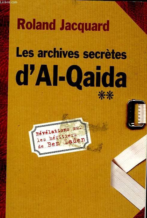 LES ARCHIVES SECRETES D'AL-QAIDA, REVELATIONS SUR LES HERITIERS DE BEN LADEN