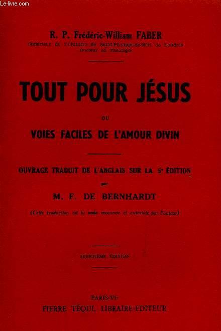 TOUT POUR JESUS, OU VOIES FACILES DE L'AMOUR DIVIN