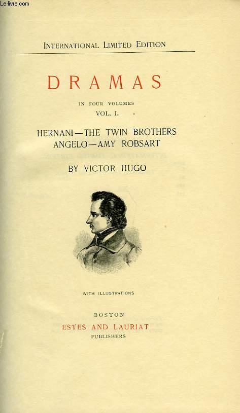DRAMAS IN FOUR VOLUMES, VOL. I: HERNANI, THE TWIN BROTHERS, ANGELO, AMY ROBSART, VOL. II: MARY TUDOR, RUY BLAS, TORQUEMADA, ESMERALDA, VOL. III: CROMWELL, THE BURGRAVES, VOL. IV: THE FOOL'S REVENGE, MARION DE LORME, LUCRETIA BORGIA