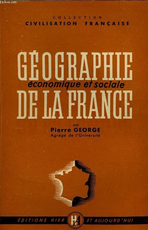 GEOGRAPHIE ECONOMIQUE ET SOCIALE DE LA FRANCE