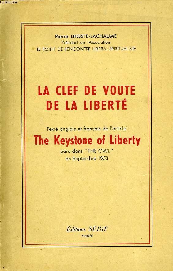 LA CLEF DE VOUTE DE LA LIBERTE, TEXTE ANGLAIS ET FRANCAIS DE L'ARTICLE 'THE KEYSTONE OF LIBERTY', PARU DANS 'THE OWL', SEPT. 1953