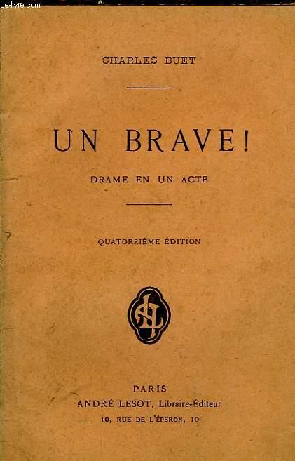 UN BRAVE !, DRAME EN UN ACTE