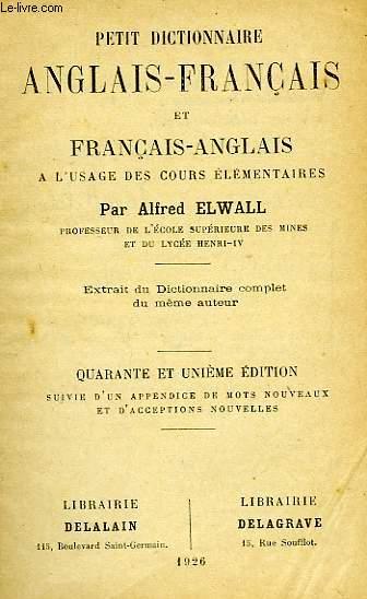PETIT DICTIONNAIRE ANGLAIS-FRANCAIS ET FRANCAIS-ANGLAIS, A L'USAGE DES COURS ELEMENTAIRES