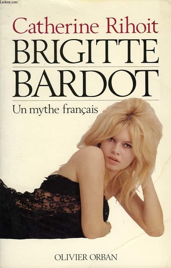 BRIGITTE BARDOT, UN MYTHE FRANCAIS