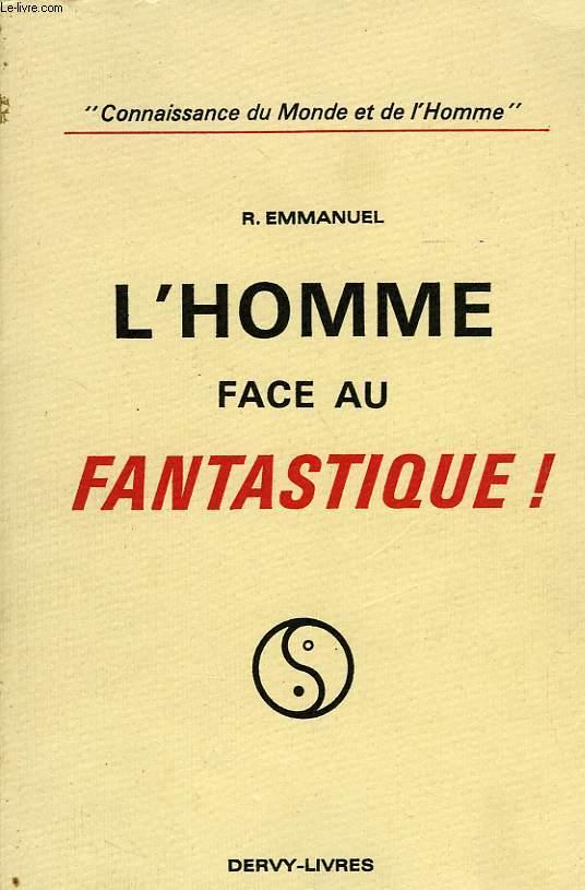 L'HOMME FACE AU FANTASTIQUE !