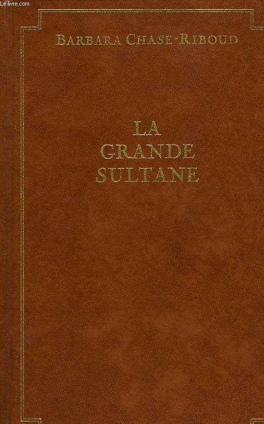LA GRANDE SULTANE