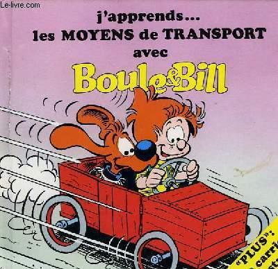 J'APPRENDS... LES MOYENS DE TRANSPORT AVEC BOULE & BILL