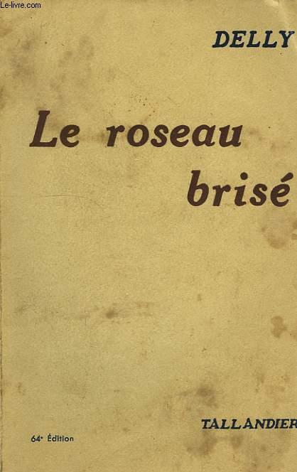 LE ROSEAU BRISE