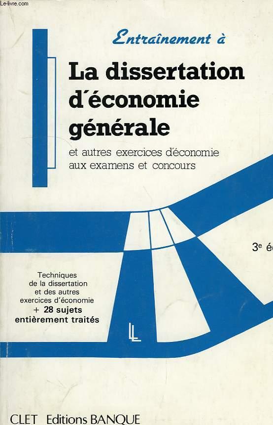 ENTRAINEMENT A: LA DISSERTATION D'ECONOMIE GENERALE, ET AUTRES EXERCICES D'ECONOMIE AUX EXAMENS ET CONCOURS