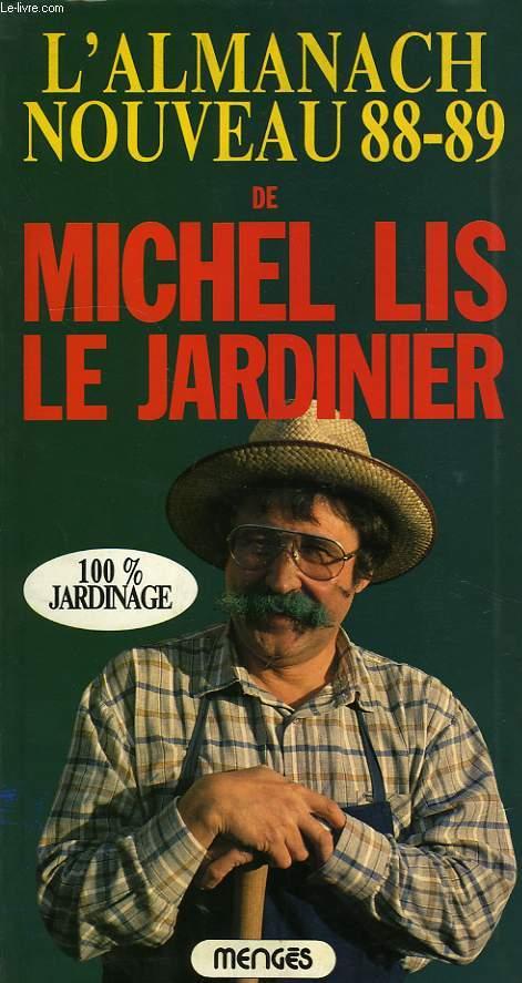 L'ALMANACH NOUVEAU 88-89 DE MICHEL LIS LE JARDINIER