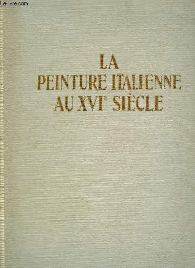 LA PEINTURE ITALIENNE AU XVIe SIECLE