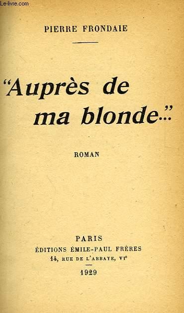 'AUPRES DE MA BLONDE...'