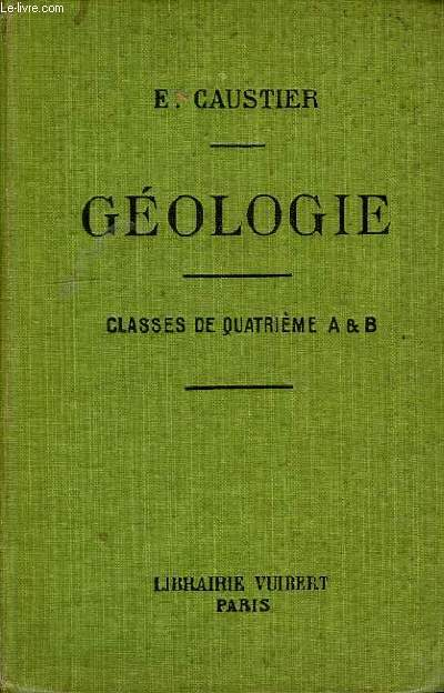GEOLOGIE, A L'USAGE DES ELEVES DES CLASSES DE 4e A ET B