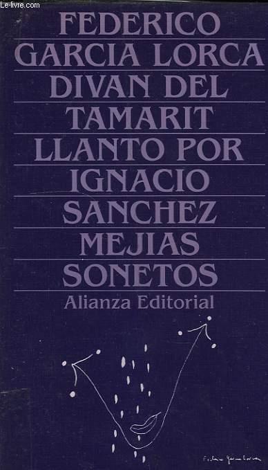 DIVAN DEL TAMARIT (1931-1935), LLANTO POR IGNACIO SANCHEZ MEJIAS (1934), SONETOS (1924-1936)