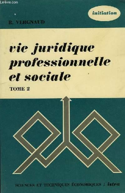 VIE JURIDIQUE, PROFESSIONNELLE ET SOCIALE, 2. DROIT DU TRAVAIL, LEGISLATION SOCIALE