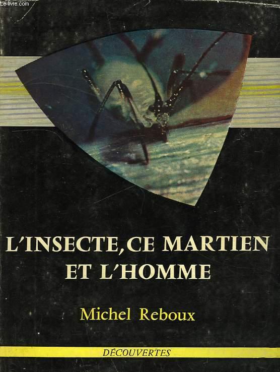 L'INSECTE, CE MARTIEN, ET L'HOMME
