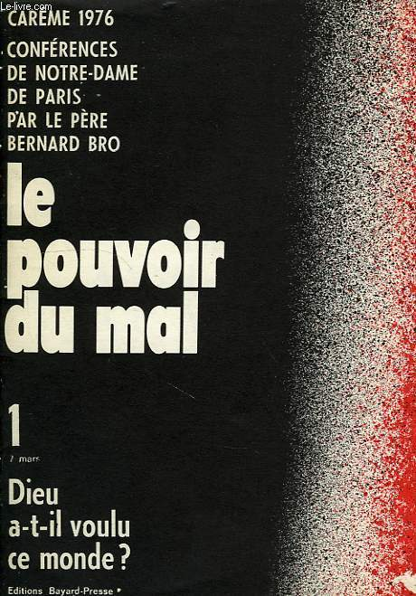 CAREME 1976, CONFERENCES DE NOTRE-DAME DE PARIS, LE POUVOIR DU MAL, 1, DIEU A-T-IL VOULU CE MONDE ?, 7 MARS 1976