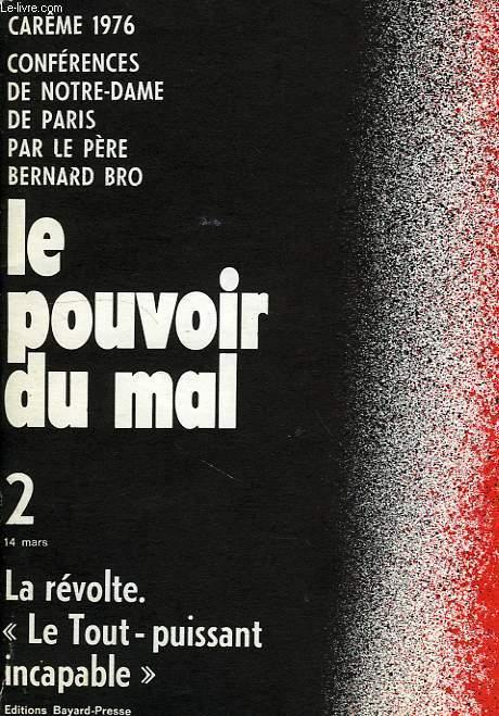 CAREME 1976, CONFERENCES DE NOTRE-DAME DE PARIS, LE POUVOIR DU MAL, 2, LA REVOLTE, 'LE TOUT-PUISSANT INCAPABLE', 14 MARS 1976