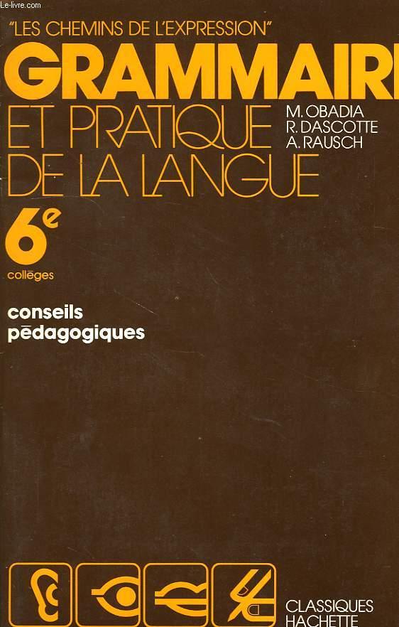 GRAMMAIRE ET PRATIQUE DE LA LANGUE, 6e, CONSEILS PEDAGOGIQUES