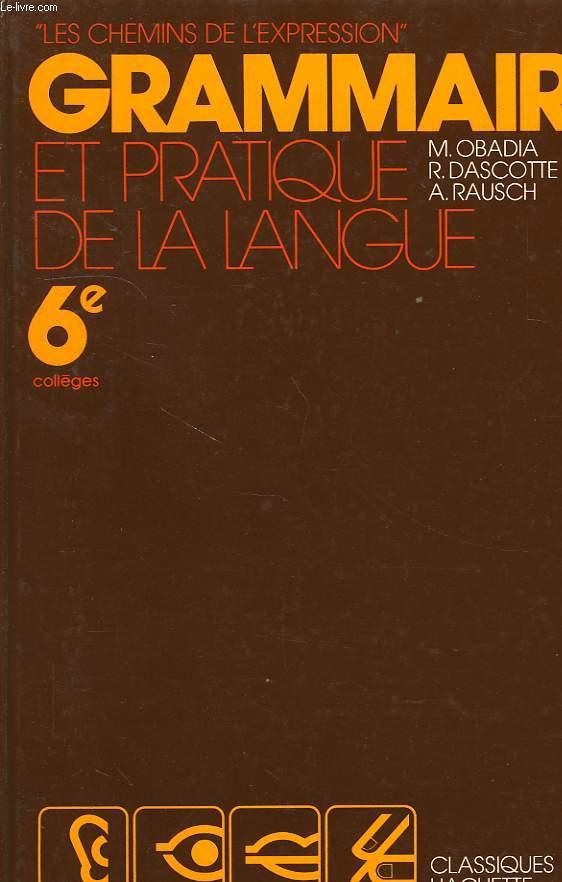 GRAMMAIRE ET PRATIQUE DE LA LANGUE, 6e