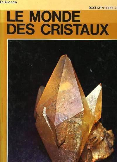 LE MONDE DES CRISTAUX