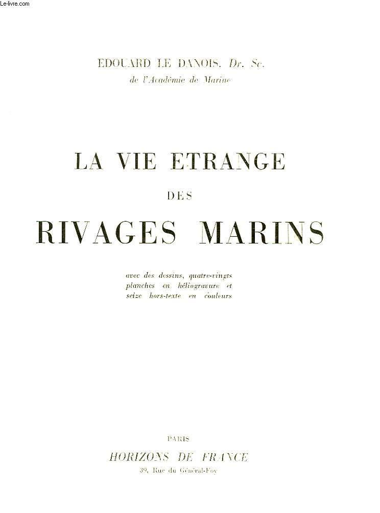 LA VIE ETRANGE DES RIVAGES MARINS