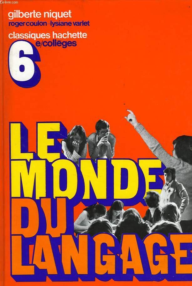 LE MONDE DU LANGAGE, POUR DIRE ET POUR ECRIRE, CLASSE DE 6e