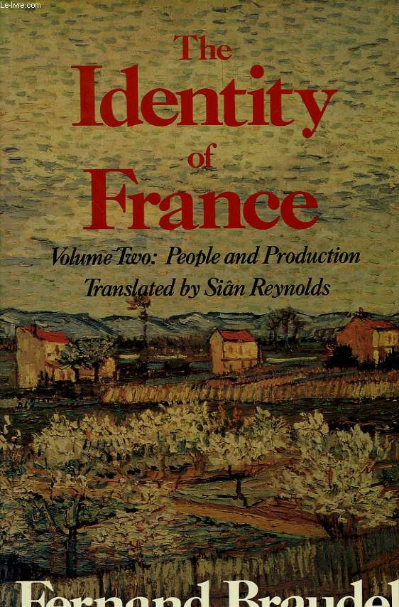 THE IDENTITY OF FRANCE, VOL. II, PEOPLE AND PRODUCTION