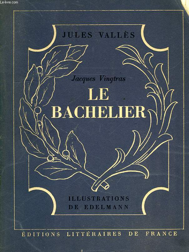 JACQUES VINGTRAS, LE BACHELIER