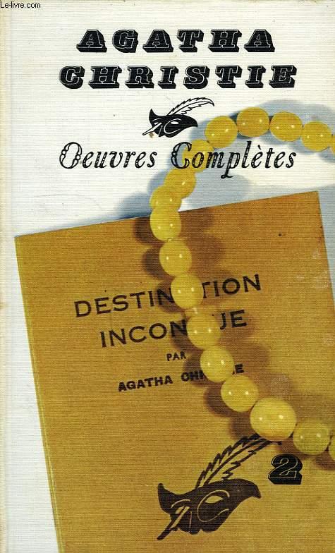 OEUVRES COMPLETES, VOL. 2: LE VALLON, LA PLUME EMPOISONNEE, DRAME EN TROIS ACTES, DESTINATION INCONNUE