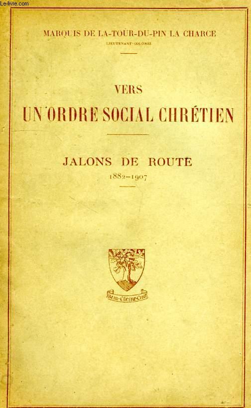 VERS UN ORDRE SOCIAL CHRETIEN, JALONS DE ROUTE, 1882-1907