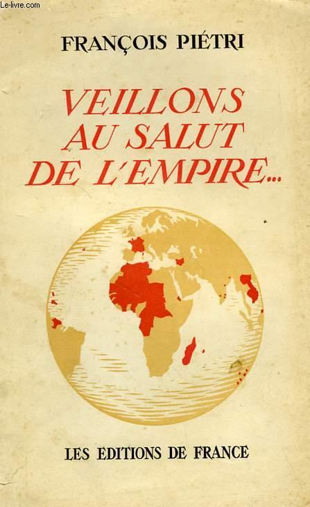 VEILLONS AU SALUT DE L'EMPIRE...